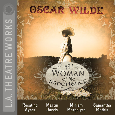 A Woman of No Importance Audiobook, by Oscar Wilde