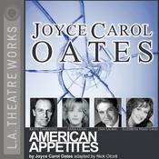 American Appetites Audiobook, by Joyce Carol Oates