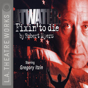 Atwater: Fixin' to Die Audiobook, by Robert Myers