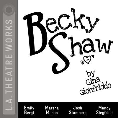 Becky Shaw Audiobook, by Gina Gionfriddo