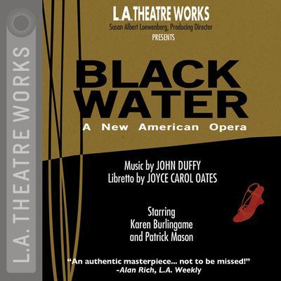Black Water: An American Opera Audiobook, by Joyce Carol Oates