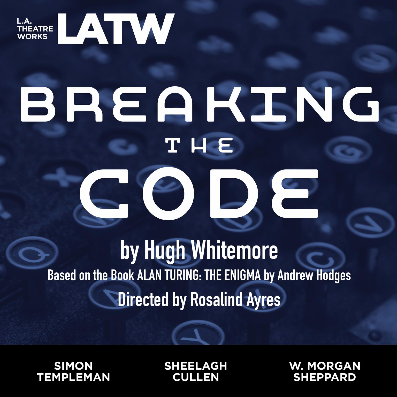 Printable Breaking the Code: Based on the book ALAN TURING: THE ENIGMA by Andrew Hodges Audiobook Cover Art