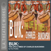 Buk: The Life and Times of Charles Bukowski Audiobook, by Paul Peditto