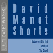 "David Mamet Shorts: ""Bobby Gould in Hell""; ""Reunion""; ""The Shawl"" Audiobook, by David Mamet"
