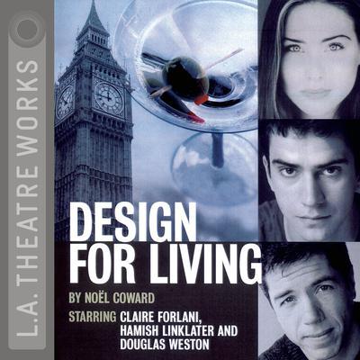 Design for Living Audiobook, by Noel Coward