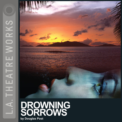 Drowning Sorrows Audiobook, by Douglas Post