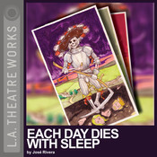 Each Day Dies with Sleep Audiobook, by José Rivera