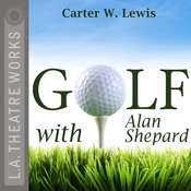Golf with Alan Shepard Audiobook, by Carter W. Lewis