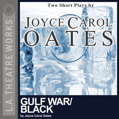 Gulf War and Black Audiobook, by Joyce Carol Oates