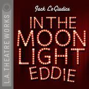 In the Moonlight Eddie Audiobook, by Jack LoGiudice
