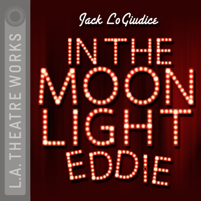 In the Moonlight Eddie Audiobook, by Jack LoGiudice