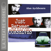 Just between Ourselves Audiobook, by Alan Ayckbourn