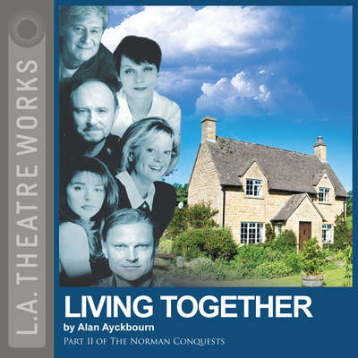 Living Together Audiobook, by Alan Ayckbourn