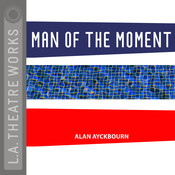 Man of the Moment Audiobook, by Alan Ayckbourn
