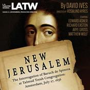 New Jerusalem: The Interrogation of Baruch de Spinoza at Talmud Torah Congregation: Amsterdam, July 27, 1656 Audiobook, by David Ives