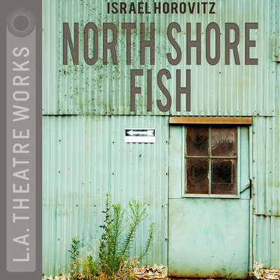 North Shore Fish Audiobook, by Israel Horovitz