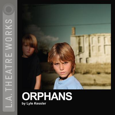 Orphans Audiobook, by Lyle Kessler