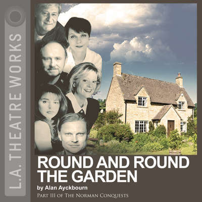 Round and Round the Garden Audiobook, by Alan Ayckbourn
