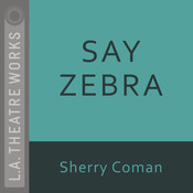 Say Zebra Audiobook, by Sherry Coman