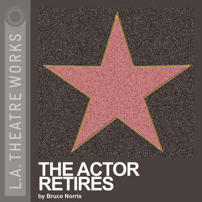 The Actor Retires Audiobook, by Bruce Norris