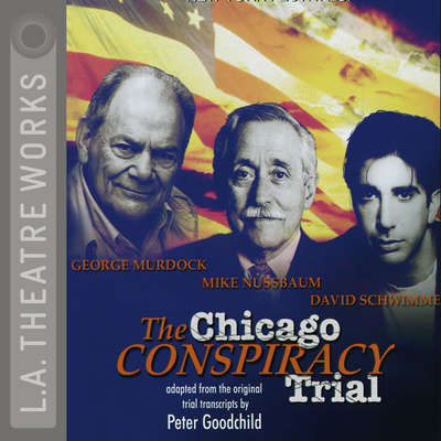 The Chicago Conspiracy Trial Audiobook, by Peter Goodchild
