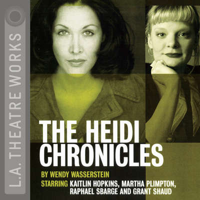 The Heidi Chronicles Audiobook, by Wendy Wasserstein