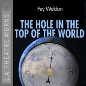 The Hole in the Top of the World Audiobook, by Fay Weldon