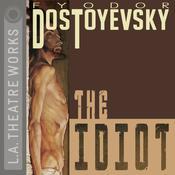 The Idiot Audiobook, by Fyodor Dostoevsky
