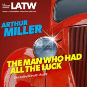 The Man Who Had All the Luck Audiobook, by Arthur Miller