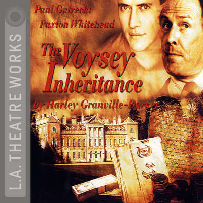 The Voysey Inheritance Audiobook, by Harley Granville-Barker