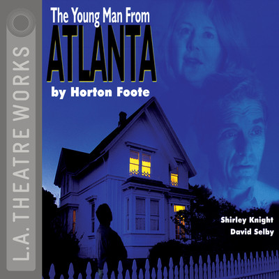 The Young Man from Atlanta Audiobook, by Horton Foote