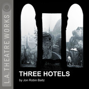 Three Hotels Audiobook, by Jon Robin Baitz