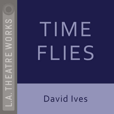 Time Flies Audiobook, by David Ives