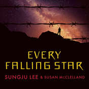 Every Falling Star: The True Story of How I Survived and Escaped North Korea Audiobook, by Sungju Lee, Susan McClelland