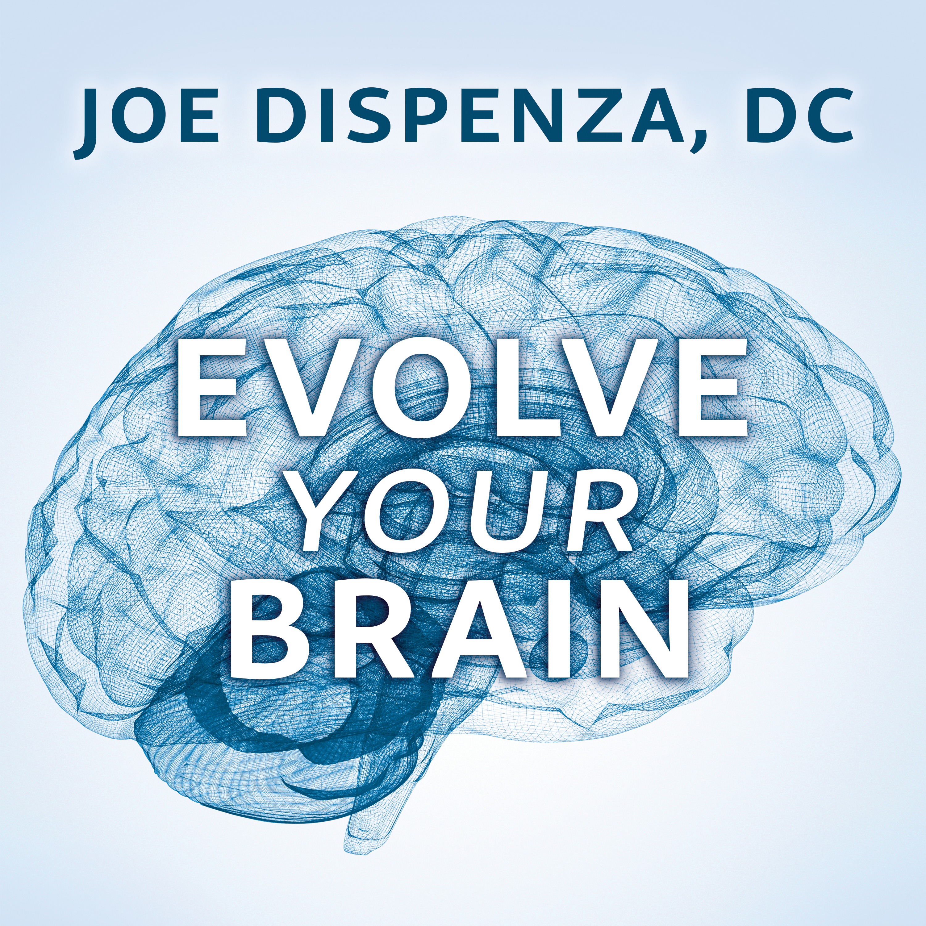 Printable Evolve Your Brain: The Science of Changing Your Mind Audiobook Cover Art
