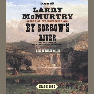 By Sorrows River: A Novel Audiobook, by Larry McMurtry