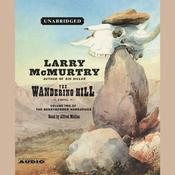 The Wandering Hill: A Novel Audiobook, by Larry McMurtry