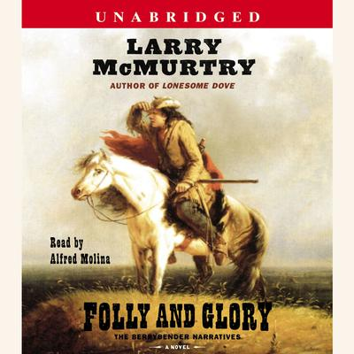 Folly and Glory: A Novel Audiobook, by Larry McMurtry