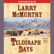 Telegraph Days: A Novel, by Larry McMurtry