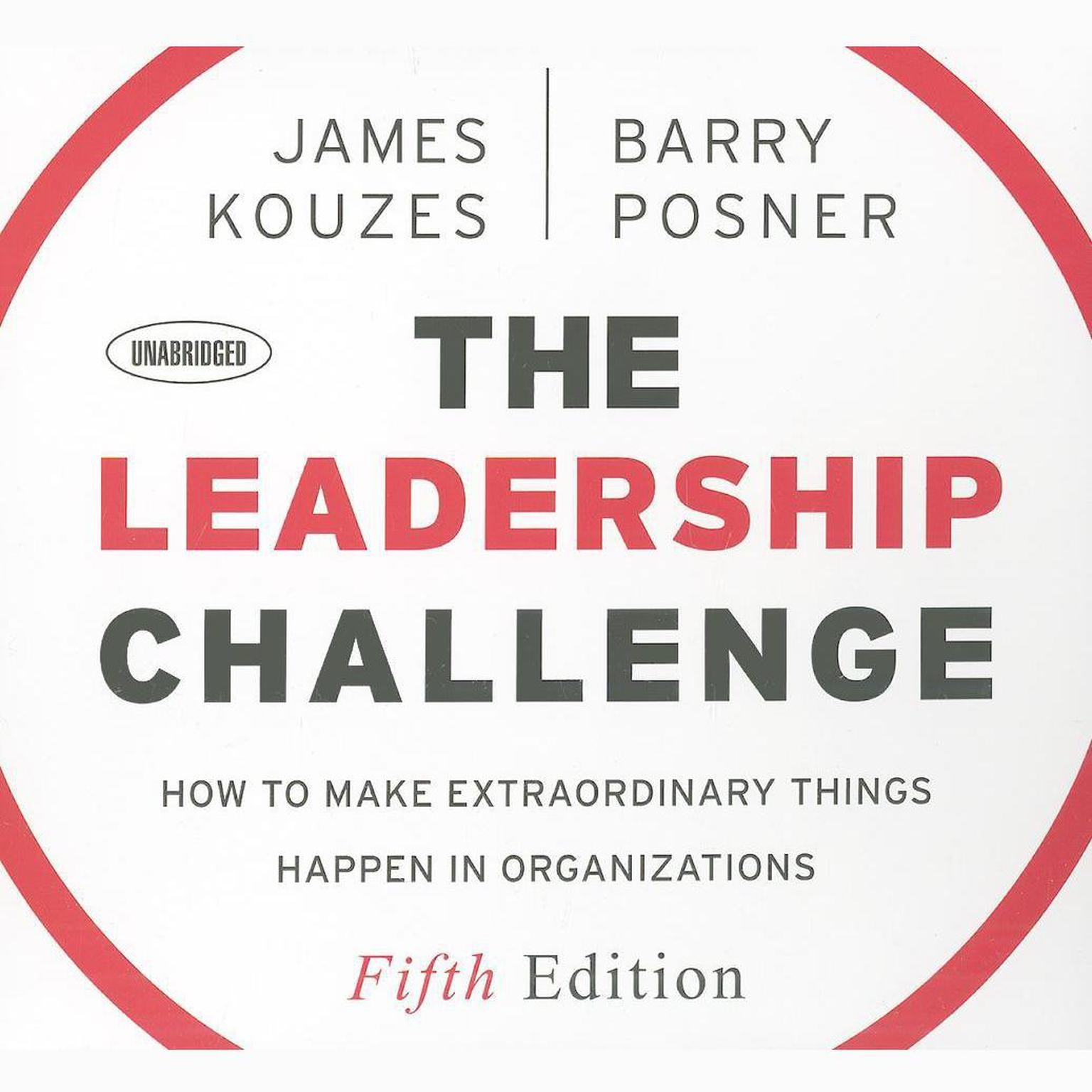 Printable The Leadership Challenge: How to Make Extraordinary Things Happen in Organizations, 5th Edition Audiobook Cover Art