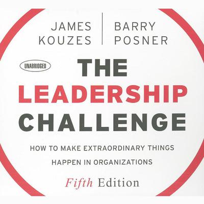 The Leadership Challenge: How to Make Extraordinary Things Happen in Organizations, 5th Edition Audiobook, by James Kouzes