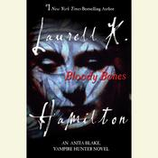 Bloody Bones: An Anita Blake, Vampire Hunter Novel Audiobook, by Laurell K. Hamilton