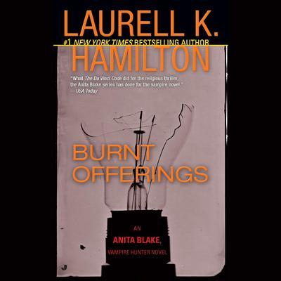 Burnt Offerings: An Anita Blake, Vampire Hunter Novel Audiobook, by