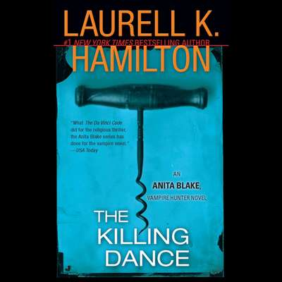 The Killing Dance: An Anita Blake, Vampire Hunter Novel Audiobook, by Laurell K. Hamilton