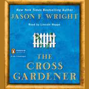 The Cross Gardener, by Jason F. Wright