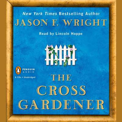 The Cross Gardener Audiobook, by Jason F. Wright