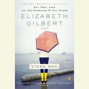 Stern Men: A Novel, by Elizabeth Gilbert