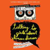 Talking to Girls About Duran Duran: One Young Mans Quest for True Love and a Cooler Haircut Audiobook, by Rob Sheffield