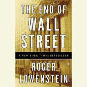 The End of Wall Street Audiobook, by Roger Lowenstein
