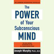 The Power of Your Subconscious Mind Audiobook, by Joseph Murphy, Joseph Murphy, Ph.D., D.D.